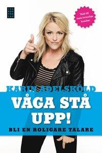 bokomslag Våga stå upp! : Bli en roligare talare