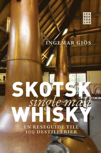 bokomslag Skotsk single malt whisky : en reseguide till 100 destillerier