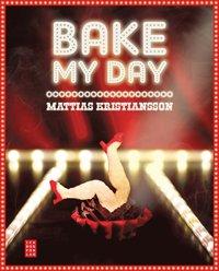 bokomslag Bake my day