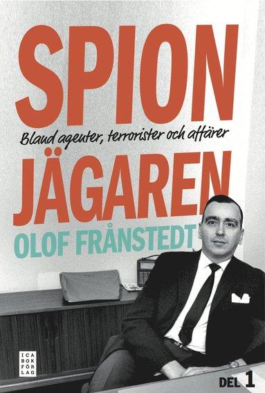 bokomslag Spionjägaren. D. 1, Bland agenter, terrorister och affärer