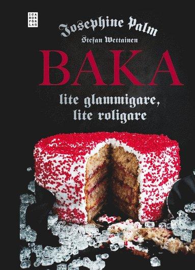 bokomslag Baka : lite glammigare, lite roligare