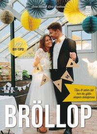 bokomslag Bröllop : tips och idéer till hur du själv skapar detaljerna