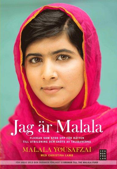 bokomslag Jag är Malala : flickan som stod upp för rätten till utbildning och sköts av talibanerna