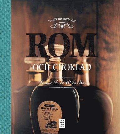 bokomslag En rik historia om rom och choklad