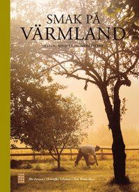 bokomslag Smak på Värmland : maten, miljöet og menneksene
