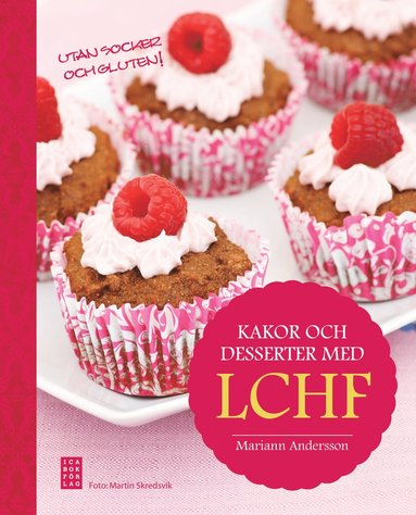 bokomslag Kakor och desserter med LCHF