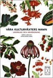 bokomslag Våra kulturväxters namn : ursprung och användning