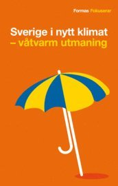 bokomslag Sverige i nytt klimat : våtvarm utmaning