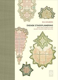 bokomslag Svensk stadsplanering : arvet från stormaktstiden resurs i dagens stadsutveckling