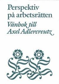 bokomslag Perspektiv på arbetsrätten Vänbok till Axel Adlercreutz