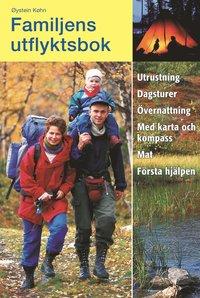 bokomslag Familjens utflyktsbok : utrustning, dagsturer, övernattning, med karta och kompass, mat, första hjälpen
