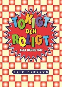 bokomslag Tokigt och roligt : alla barns bok