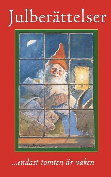 bokomslag ... endast tomten är vaken : julberättelser, dikter och romanavsnitt : tankar kring midvinterveckor för länge länge sedan