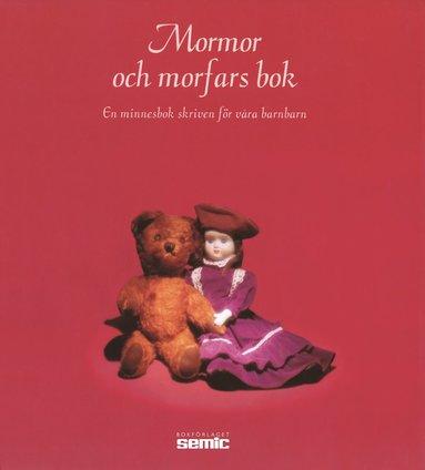 bokomslag Mormor och morfars bok : en minnesbok skriven för våra barnbarn