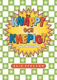 bokomslag Knäppt och knepigt : alla barns bok