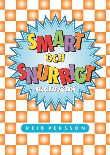 bokomslag Smart och snurrigt : alla barns bok