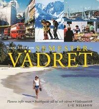 Stora boken om semestervädret : planera inför resan, snabbguide till sol och värme, väderstatistik