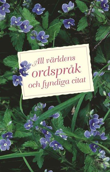 bokomslag All världens ordspråk och fyndiga citat