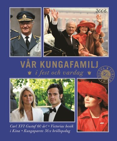 bokomslag Vår kungafamilj : i fest och vardag 2006