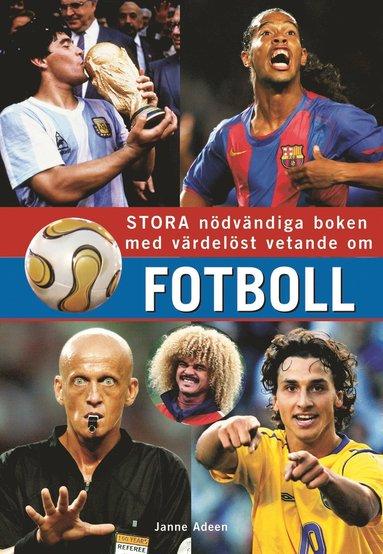bokomslag Stora nödvändiga boken med värdelöst vetande om fotboll