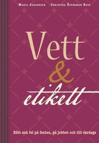 bokomslag Vett & etikett : rätt och fel på festen, på jobbet och till vardags