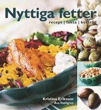 bokomslag Nyttiga fetter : recept, fakta, kostråd
