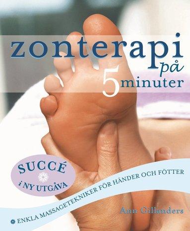 bokomslag Zonterapi på 5 minuter : enkla massagetekniker för händer och fötter
