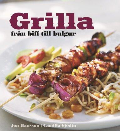 bokomslag Grilla : från biff till bulgur