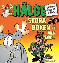 bokomslag Hälge. Stora boken om viltvård