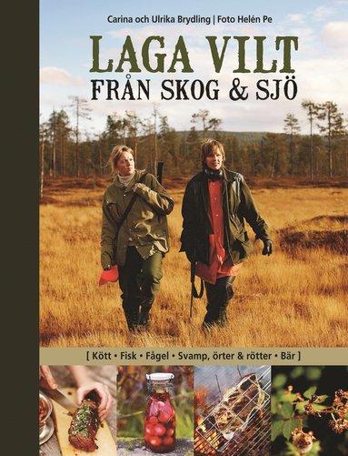 bokomslag Laga vilt : från skog och sjö