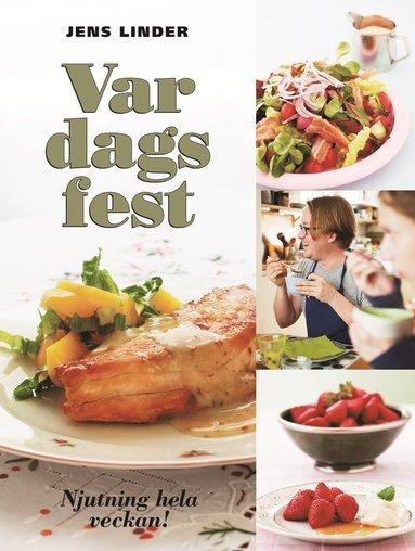 bokomslag Vardagsfest : njutning hela veckan