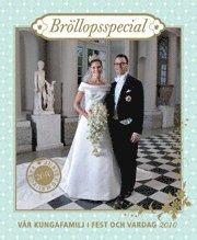 bokomslag Vår kungafamilj i fest och vardag 2010 : bröllopsspecial