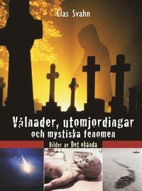 bokomslag Vålnader, utomjordingar och mystiska fenomen : bilder av det okända