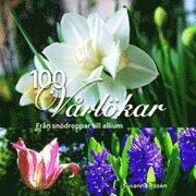 bokomslag 100 vårlökar : från snödroppar till allium