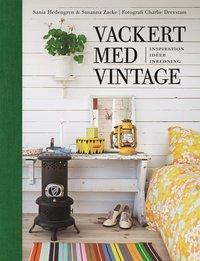 bokomslag Vackert med vintage : inspiration, idéer, inredning