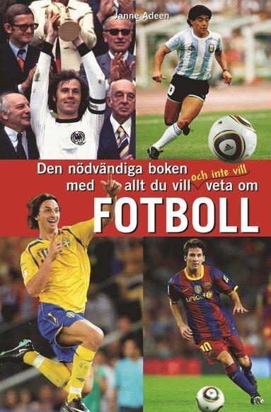 bokomslag Den nödvändiga boken med allt du vill och inte vill veta om fotboll