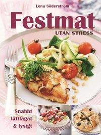 bokomslag Festmat utan stress : snabbt, lättlagat & lyxigt