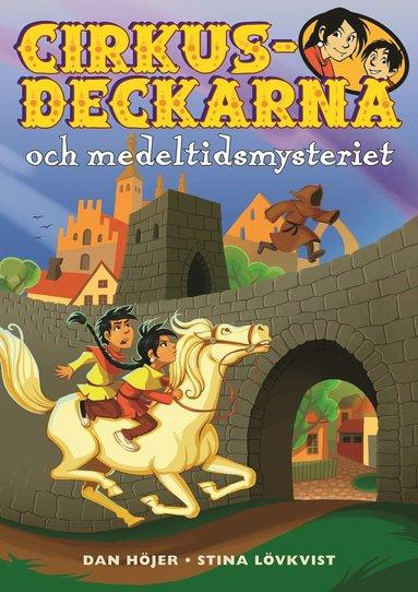 bokomslag Cirkusdeckarna och medeltidsmysteriet