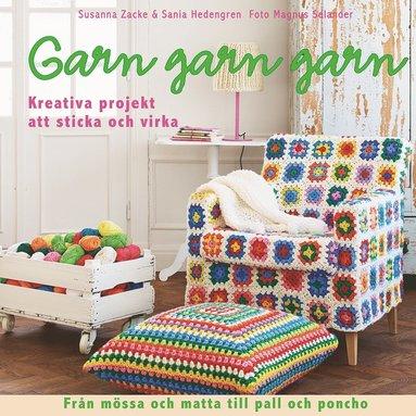 bokomslag Garn, garn, garn : kreativa projekt att sticka och virka