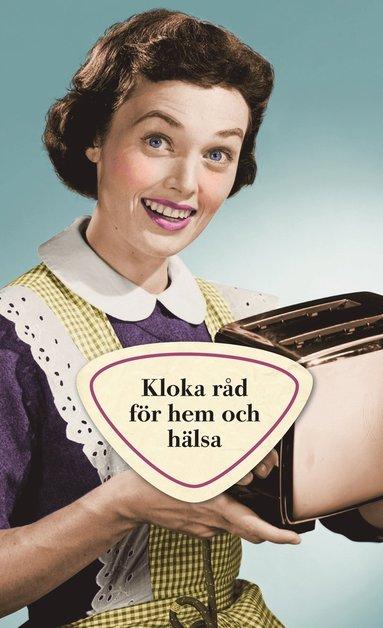 bokomslag Kloka råd för hem och hälsa
