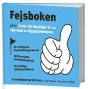 bokomslag Fejsboken : eller Ernst Kirchsteiger är nu vän med en äggoljetempera