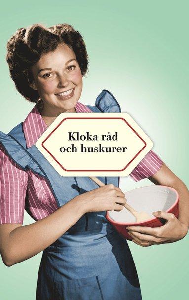 bokomslag Kloka råd och huskurer