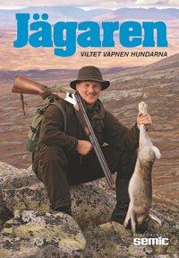 bokomslag Jägaren 2013 : viltet, vapnen, hundarna