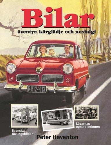 bokomslag Bilar : äventyr, körglädje och nostalgi