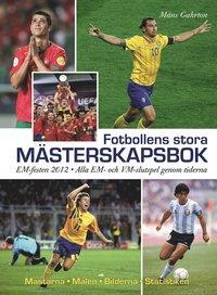 bokomslag Fotbollens stora mästerskapsbok