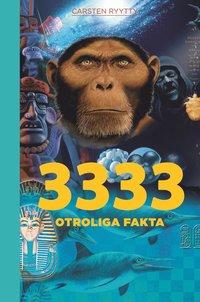 bokomslag 3333 otroliga fakta