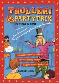 bokomslag Trolleri och partytrix för stora och små