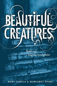 bokomslag Beautiful Creatures Bok 2, Svåra val, magiska hemligheter