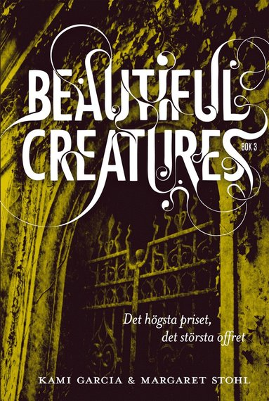 bokomslag Beautiful Creatures Bok 3, Det högsta priset, det största offret