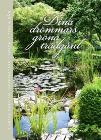 bokomslag Dina drömmars gröna trädgård